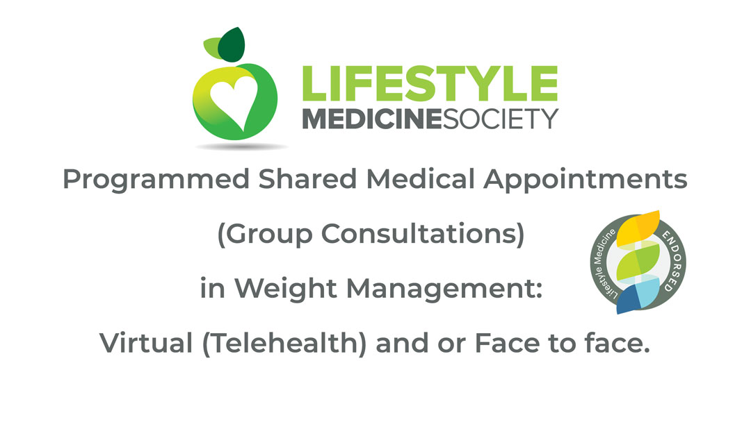 Programmed Shared Medical Appointments  (Group Consultations) in Weight Management: Virtual (Telehealth) and or Face to face